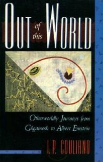 Out of this World: Otherworldly Journeys from Gilgamesh to Albert Einstein